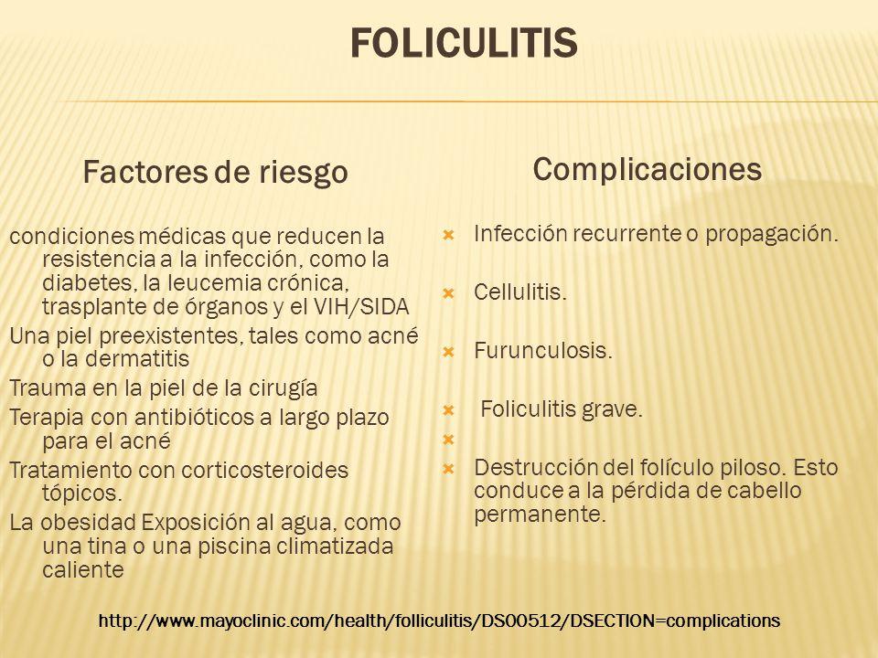 Factores de riesgo condiciones médicas que reducen la resistencia a la infección, como la diabetes, la leucemia crónica, trasplante de órganos y el VI