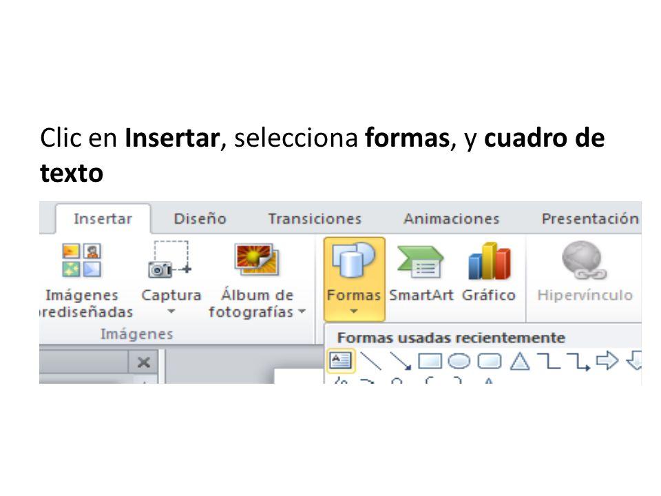 Clic en Insertar, selecciona formas, y cuadro de texto