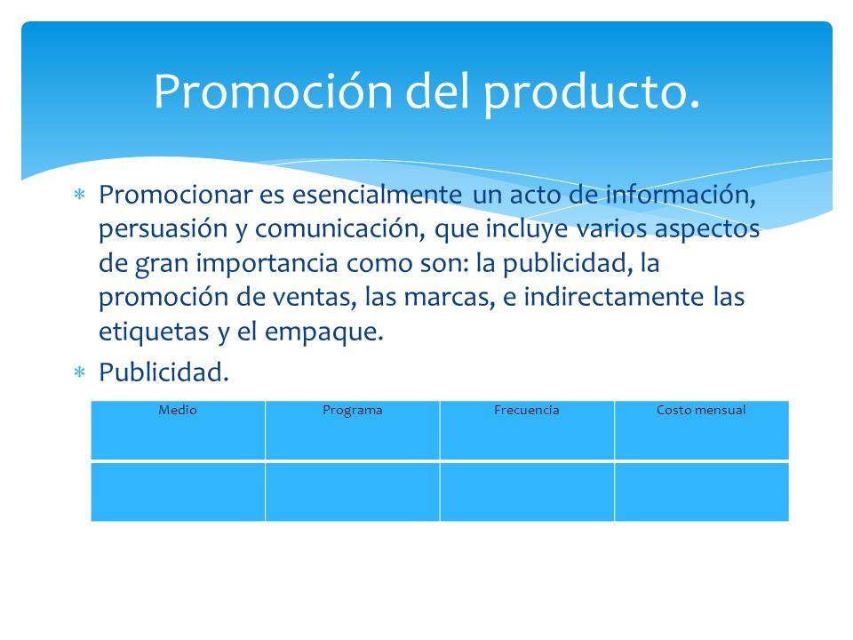  Promocionar es esencialmente un acto de información, persuasión y comunicación, que incluye varios aspectos de gran importancia como son: la publici