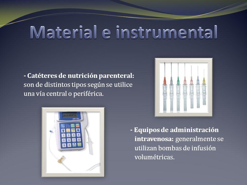 - Catéteres de nutrición parenteral: son de distintos tipos según se utilice una vía central o periférica. - Equipos de administración intravenosa: ge