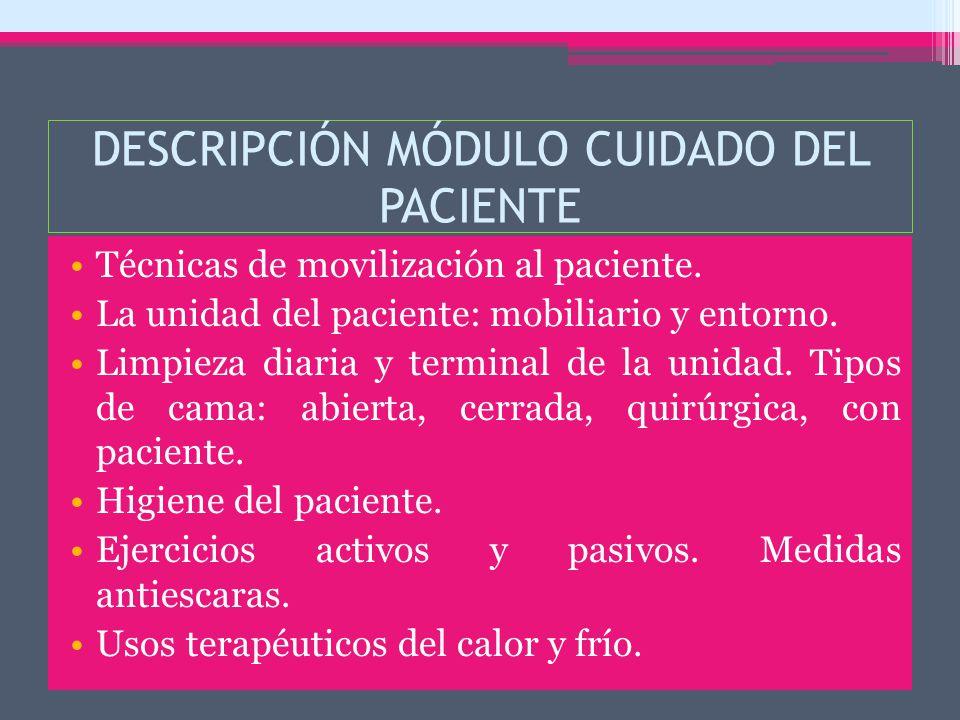 DESCRIPCIÓN MÓDULO CUIDADO DEL PACIENTE Técnicas de movilización al paciente.