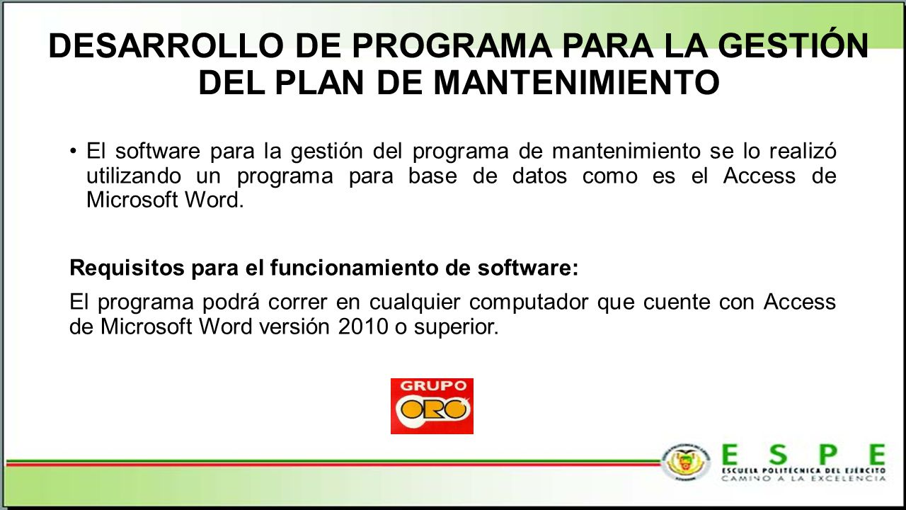 DESARROLLO DE PROGRAMA PARA LA GESTIÓN DEL PLAN DE MANTENIMIENTO El software para la gestión del programa de mantenimiento se lo realizó utilizando un programa para base de datos como es el Access de Microsoft Word.