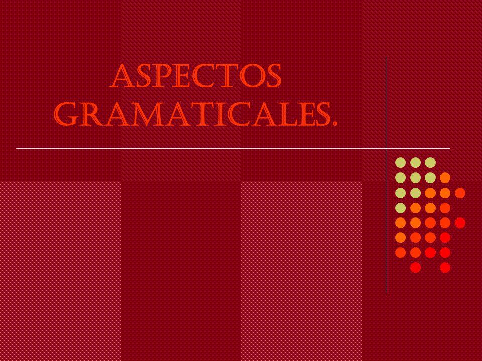 Aspectos Gramaticales.
