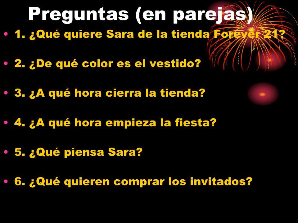 Preguntas (en parejas) 1. ¿Qué quiere Sara de la tienda Forever 21.