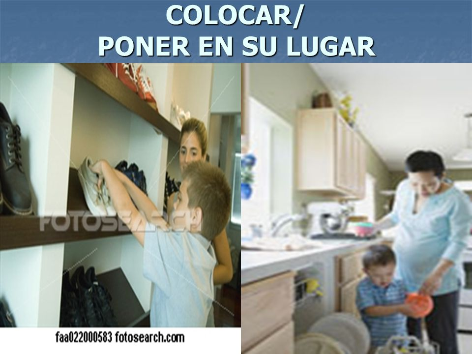 COLOCAR/ PONER EN SU LUGAR