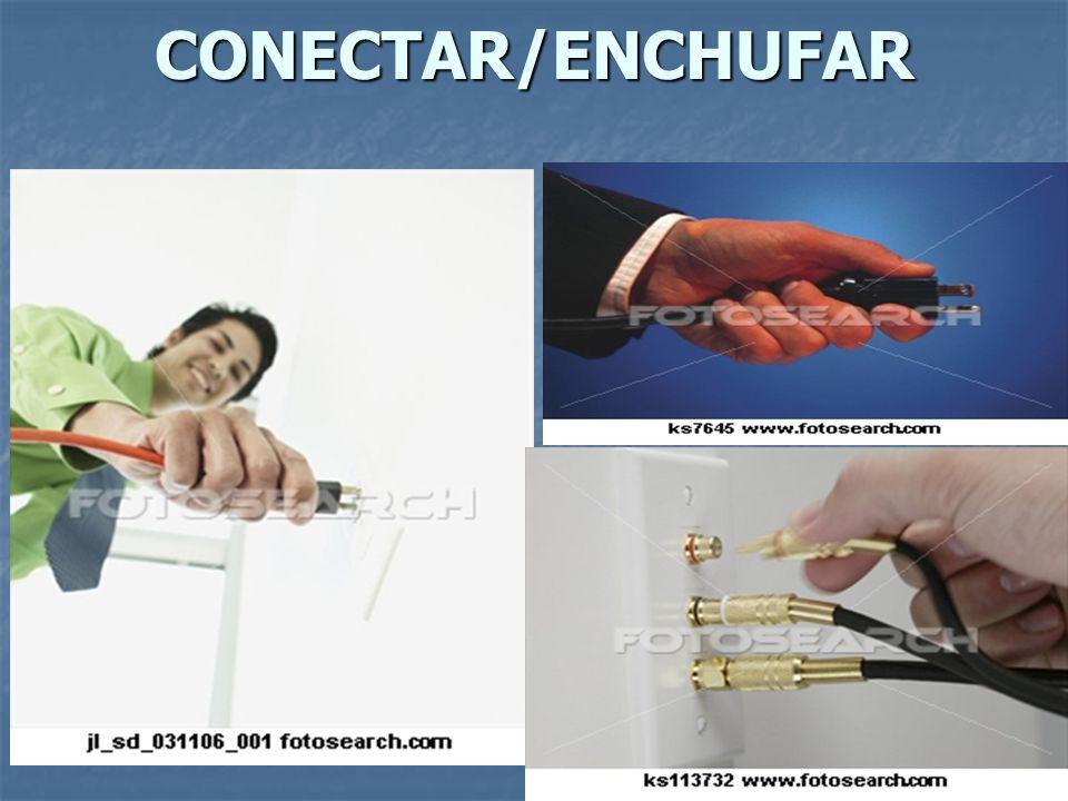 CONECTAR/ENCHUFAR
