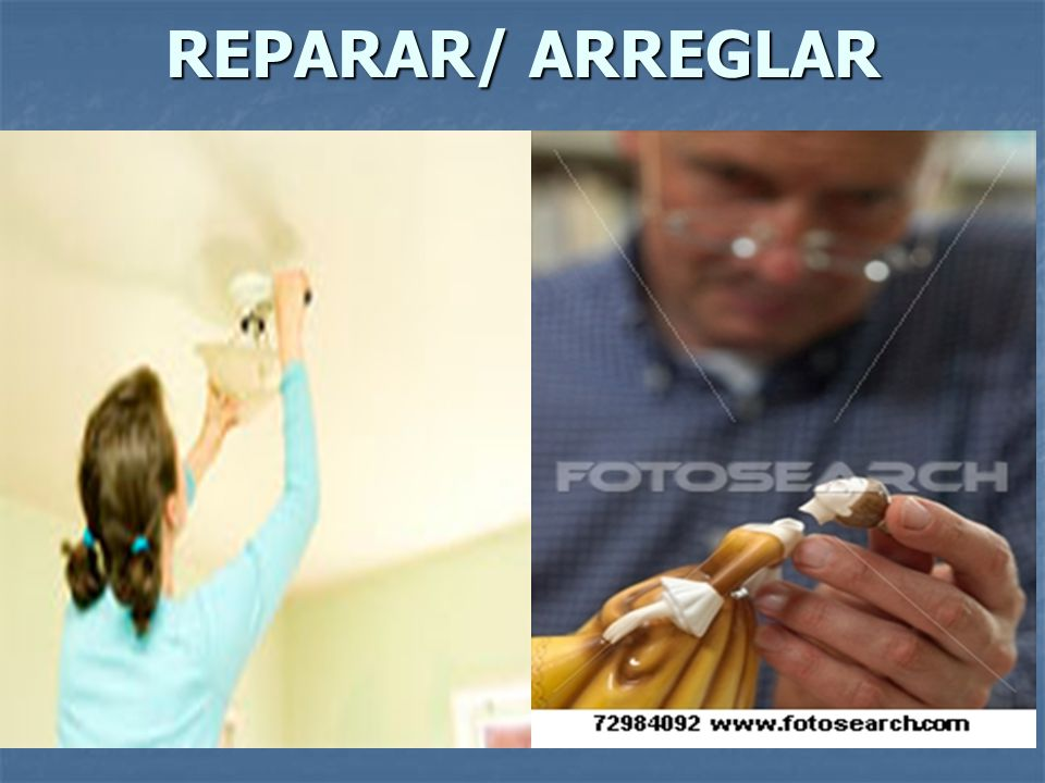 REPARAR/ ARREGLAR