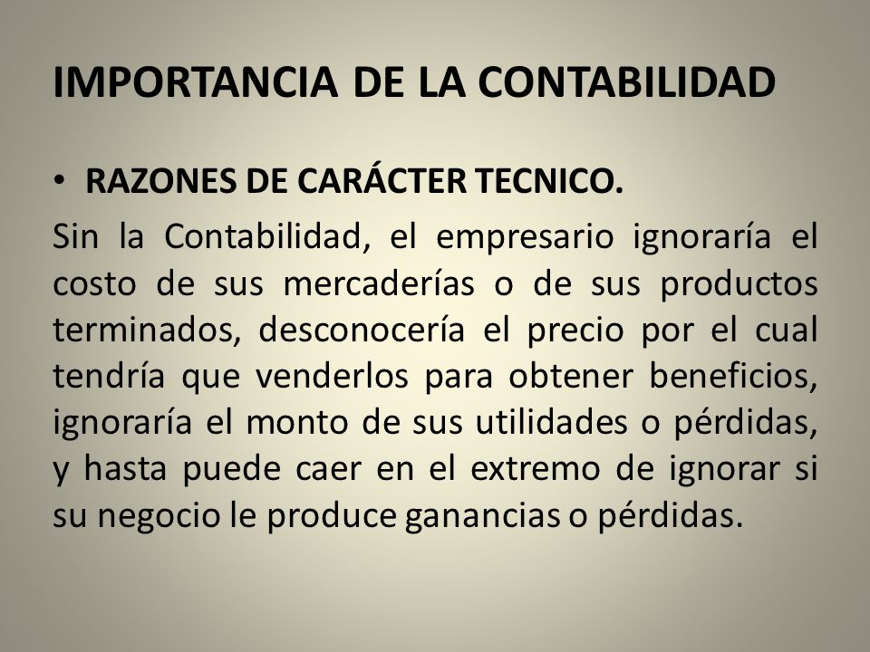 IMPORTANCIA DE LA CONTABILIDAD RAZONES DE CARÁCTER TECNICO.