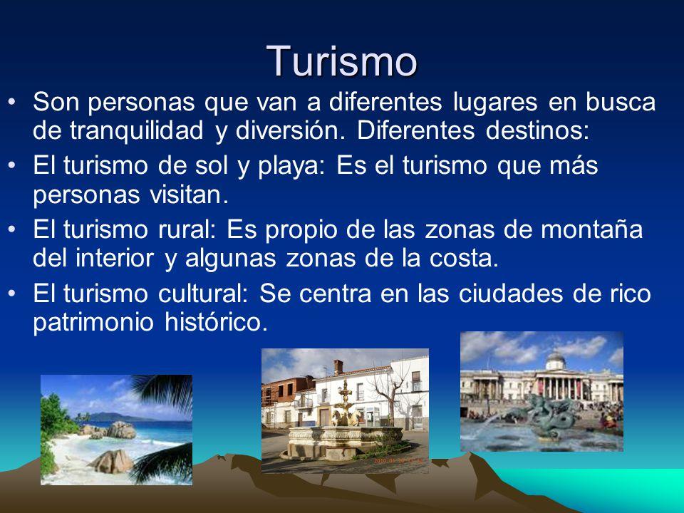 Turismo Son personas que van a diferentes lugares en busca de tranquilidad y diversión.