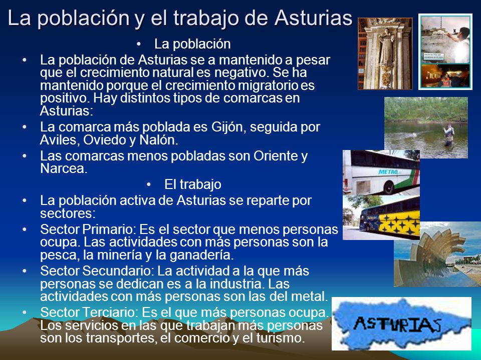 La población y el trabajo de Asturias La población La población de Asturias se a mantenido a pesar que el crecimiento natural es negativo.