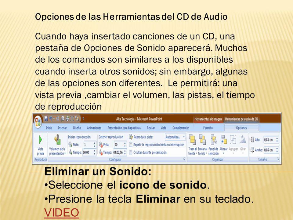Opciones de las Herramientas del CD de Audio Cuando haya insertado canciones de un CD, una pestaña de Opciones de Sonido aparecerá. Muchos de los coma