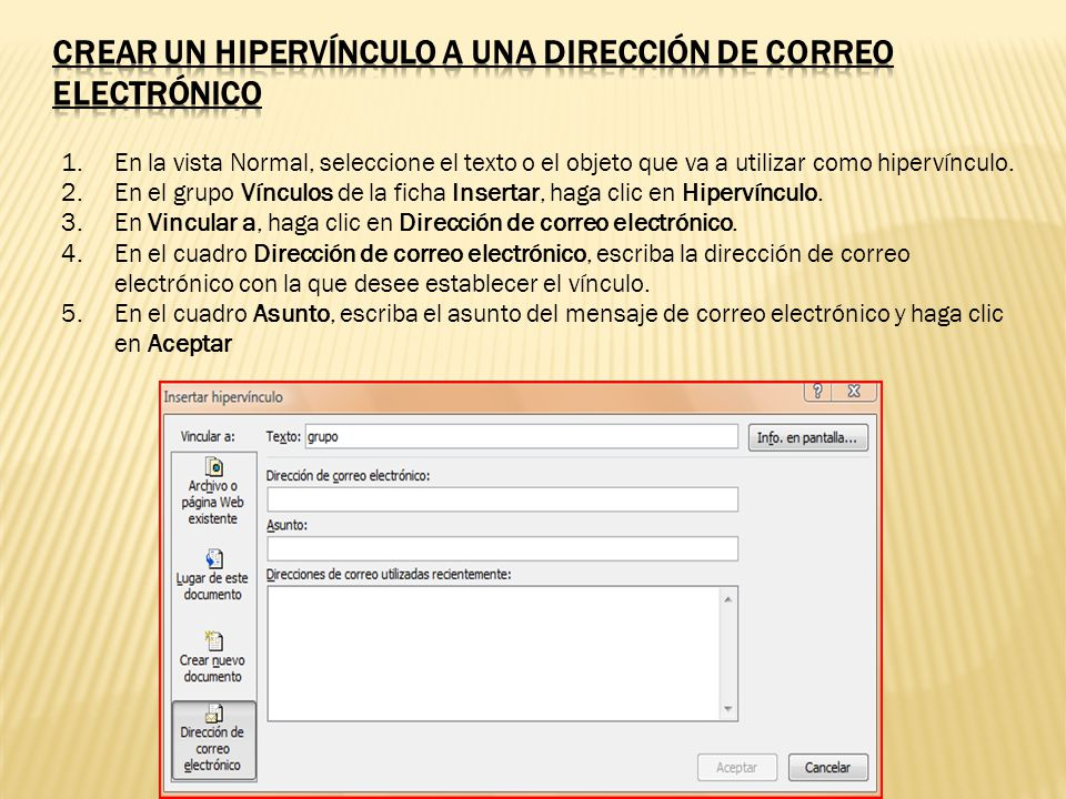 1.En la vista Normal, seleccione el texto o el objeto que va a utilizar como hipervínculo. 2.En el grupo Vínculos de la ficha Insertar, haga clic en H