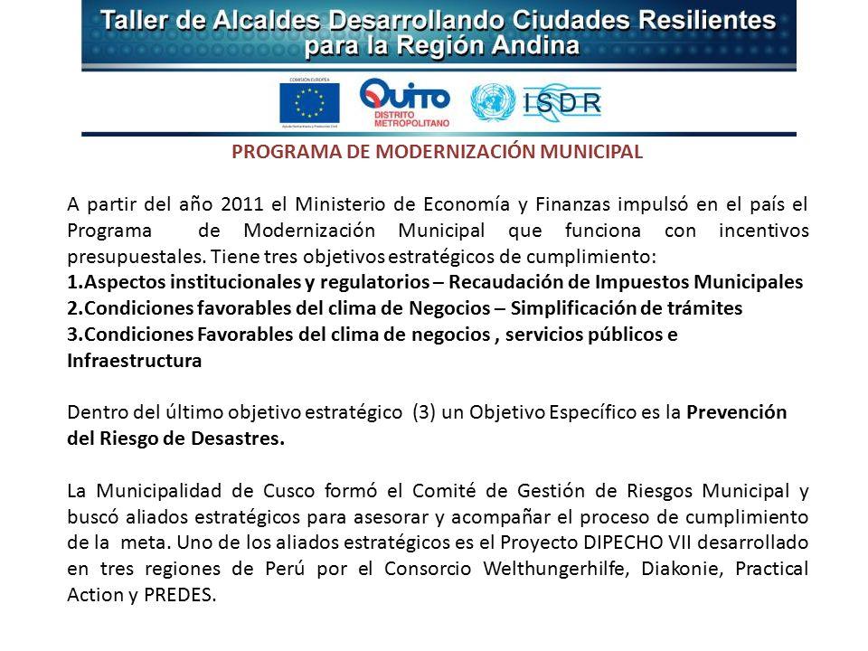 PROGRAMA DE MODERNIZACIÓN MUNICIPAL A partir del año 2011 el Ministerio de Economía y Finanzas impulsó en el país el Programa de Modernización Municipal que funciona con incentivos presupuestales.