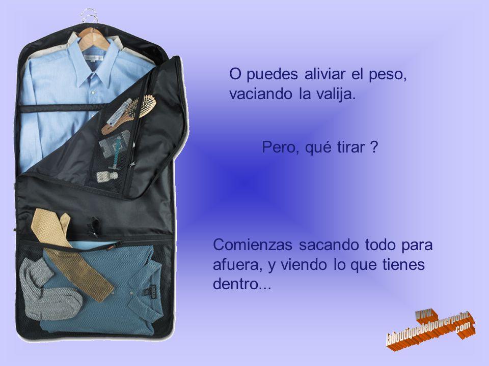 Entonces puedes elegir: Pues todos los que pasen por allí tendrán su propio equipaje...