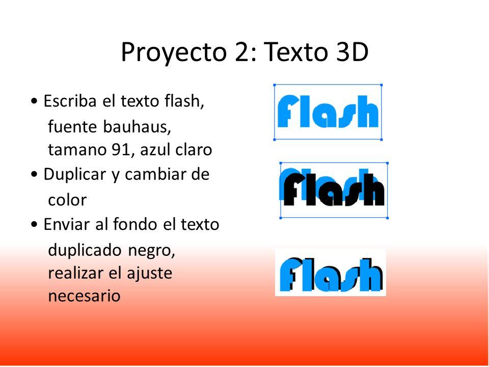 proyecto texto d escriba el texto flash fuente bauhaus tamano azul claro duplicar y cambiar de color enviar al fondo el texto duplicado negro