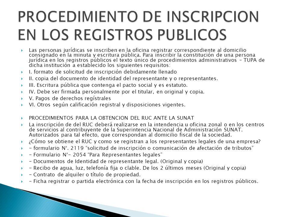  Las personas jurídicas se inscriben en la oficina registrar correspondiente al domicilio consignado en la minuta y escritura pública.