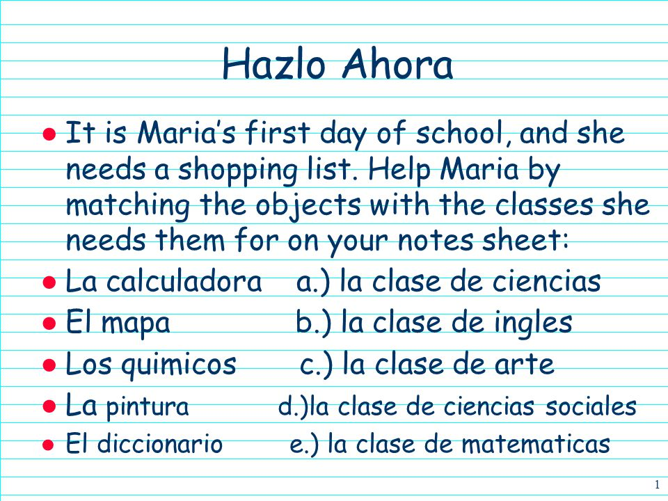 Hazlo Ahora ● It is Maria's first day of school, and she needs a shopping list.