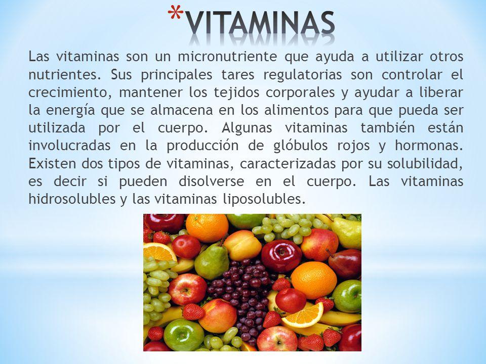 Las vitaminas son un micronutriente que ayuda a utilizar otros nutrientes. Sus principales tares regulatorias son controlar el crecimiento, mantener l