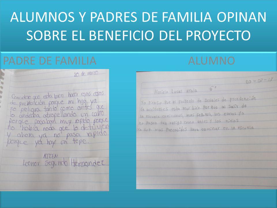 ALUMNOS Y PADRES DE FAMILIA OPINAN SOBRE EL BENEFICIO DEL PROYECTO PADRE DE FAMILIA ALUMNO