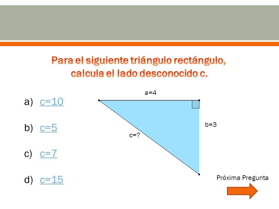 c= b=3 a=4 a)c=10c=10 b)c=5c=5 c)c=7c=7 d)c=15c=15