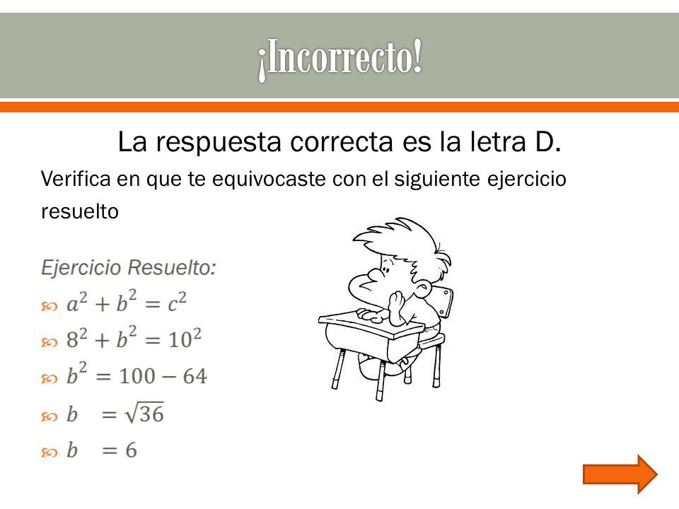 La respuesta correcta es la letra D.