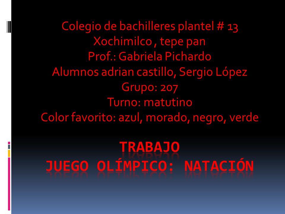 Colegio de bachilleres plantel # 13 Xochimilco, tepe pan Prof.: Gabriela Pichardo Alumnos adrian castillo, Sergio López Grupo: 207 Turno: matutino Color favorito: azul, morado, negro, verde