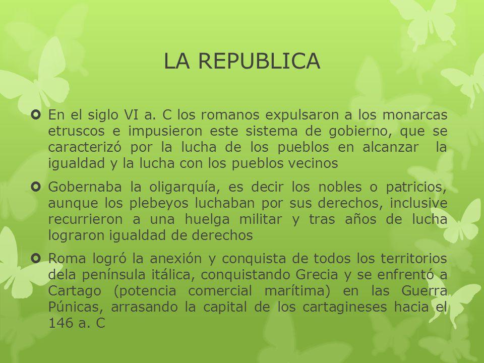 LA REPUBLICA  En el siglo VI a.