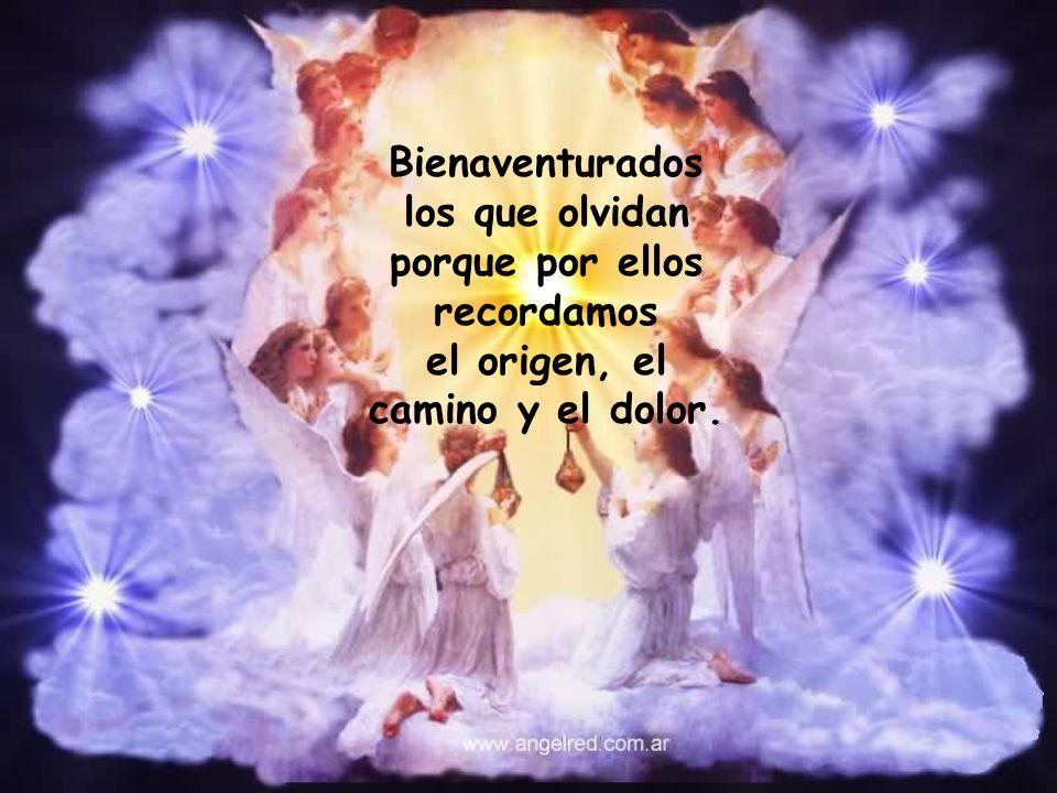 Bienaventurados los que olvidan porque por ellos recordamos el origen, el camino y el dolor.