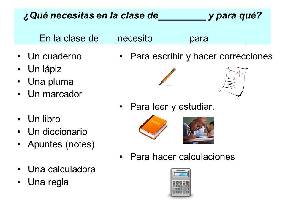¿Qué necesitas en la clase de_________ y para qué.