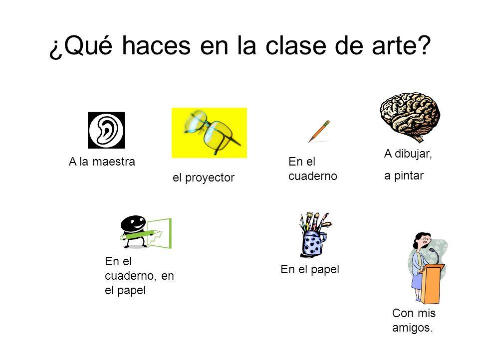 ¿Qué haces en la clase de arte.