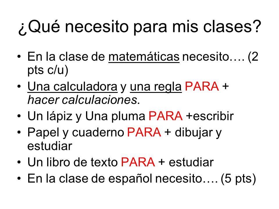 ¿Qué necesito para mis clases.En la clase de matemáticas necesito….