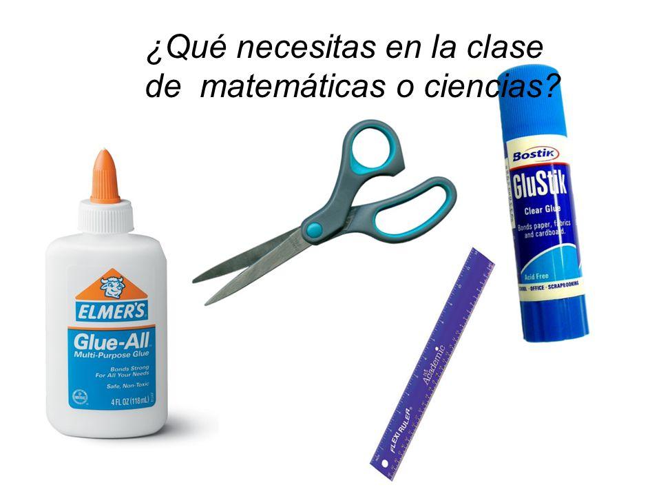 ¿Qué necesitas en la clase de matemáticas o ciencias?