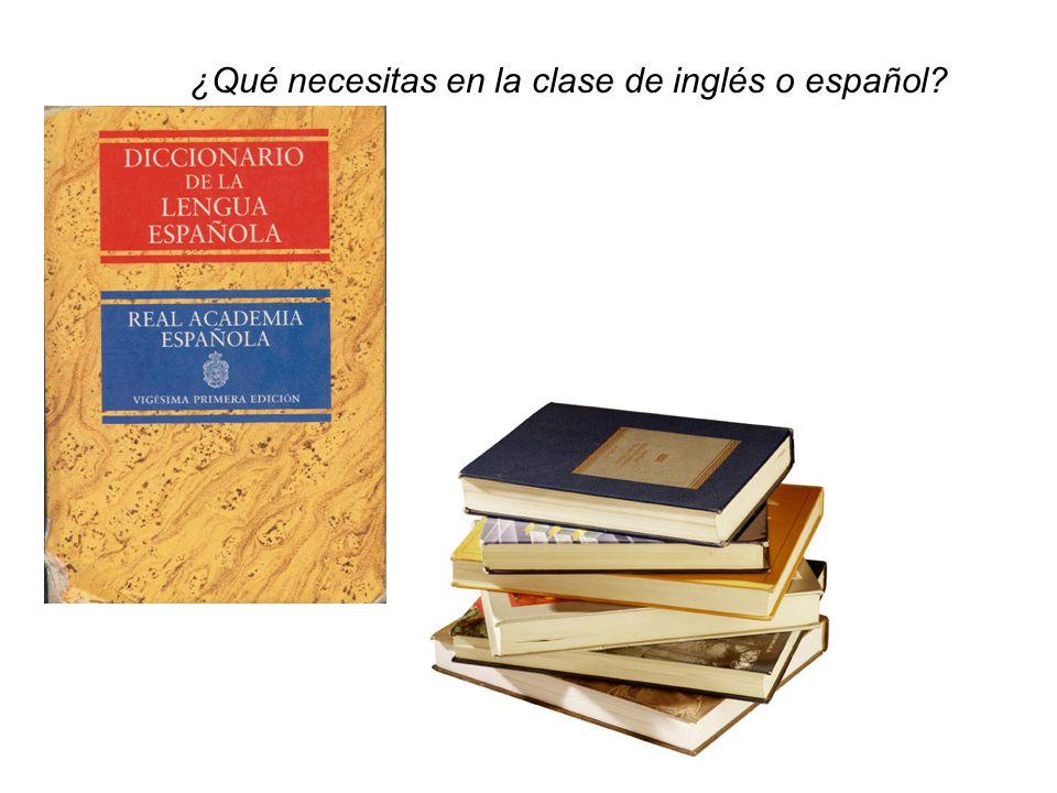 ¿Qué necesitas en la clase de inglés o español?
