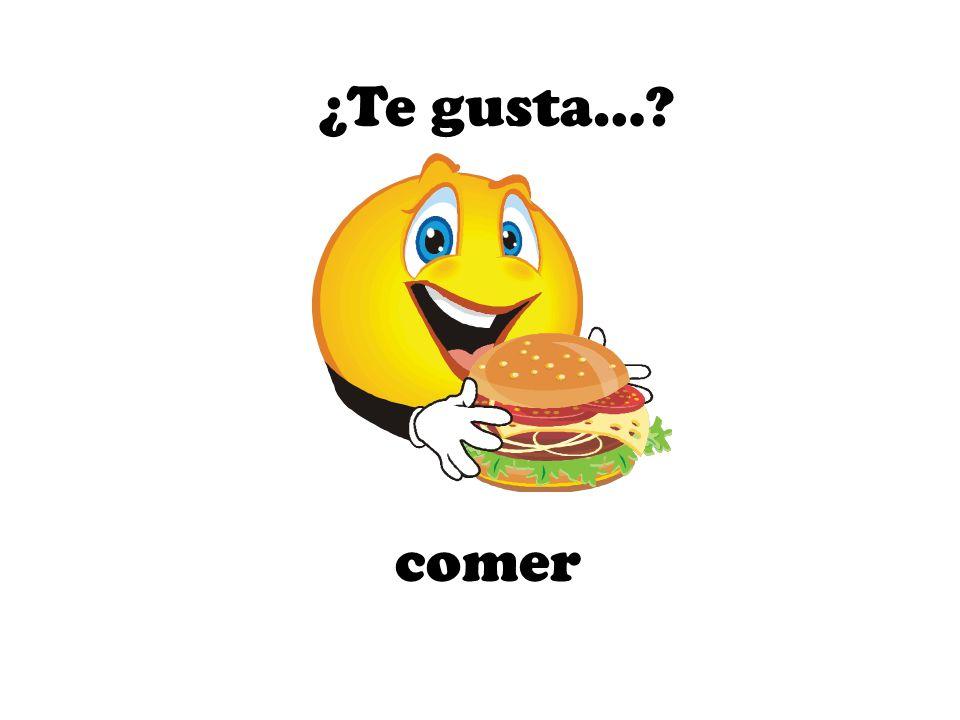 comer ¿Te gusta…