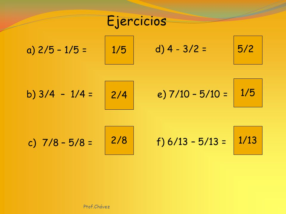 Otro ejemplo.Realizar : 2/3 –1/3 2 tercios – 1 tercio = ( 2 – 1 ) tercios.