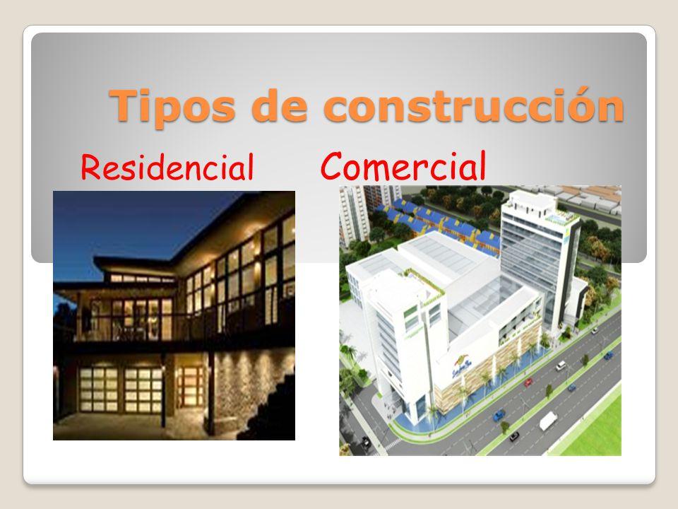 Tipos de construcción Residencial Comercial