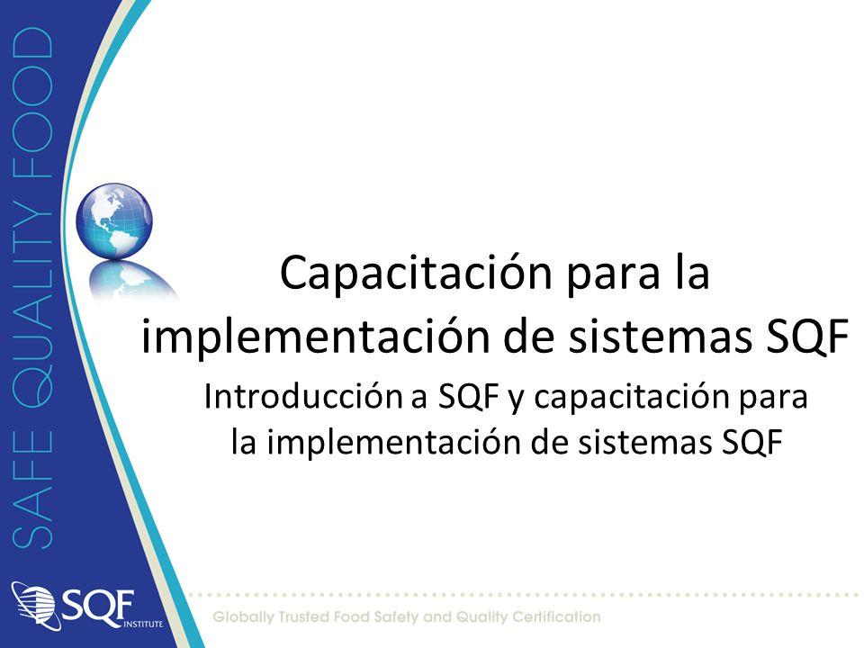 Capacitación para la implementación de sistemas SQF Introducción a SQF y capacitación para la implementación de sistemas SQF