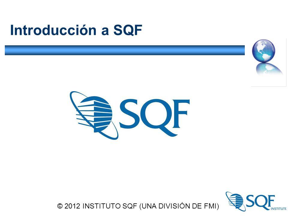 Introducción a SQF © 2012 INSTITUTO SQF (UNA DIVISIÓN DE FMI)