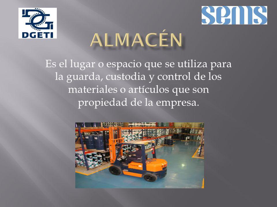 Es el lugar o espacio que se utiliza para la guarda, custodia y control de los materiales o artículos que son propiedad de la empresa.
