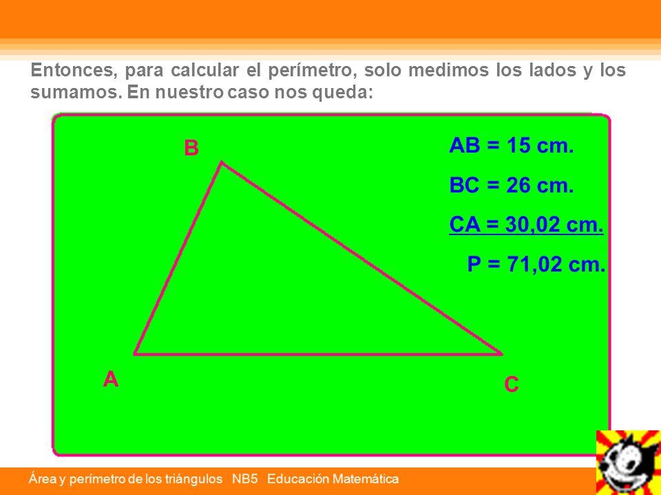 Entonces, para calcular el perímetro, solo medimos los lados y los sumamos.