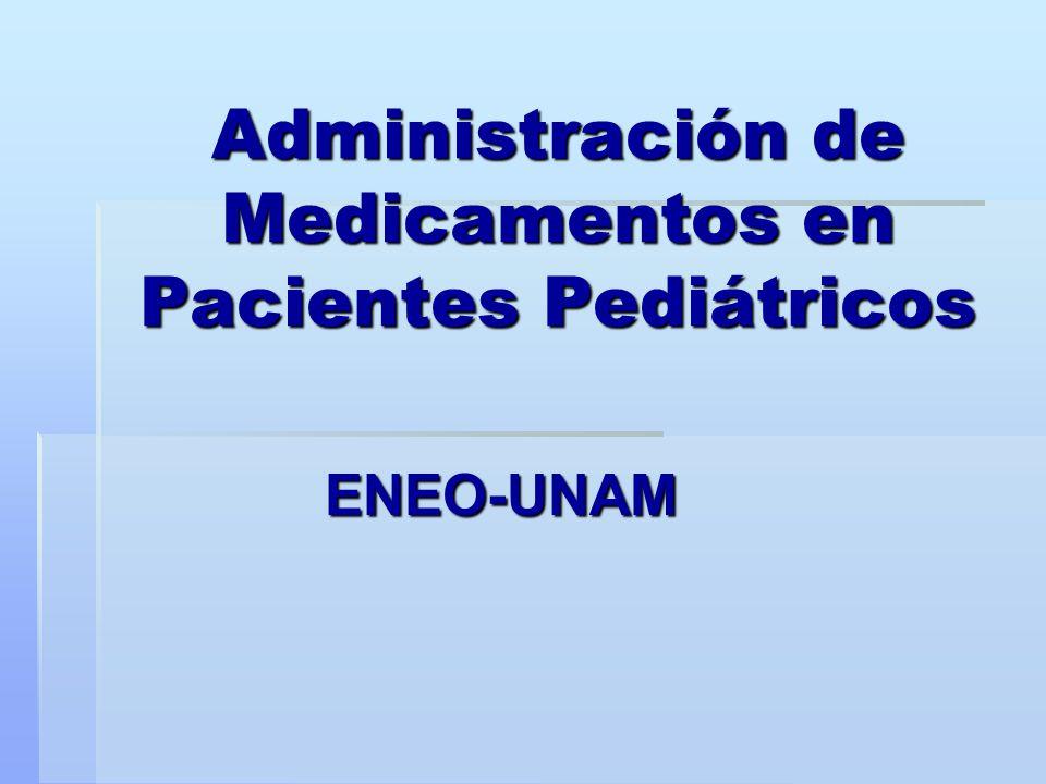 Administración de Medicamentos en Pacientes Pediátricos ENEO-UNAM