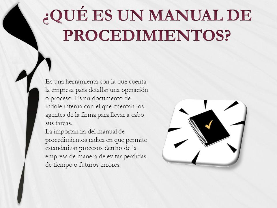 Es una herramienta con la que cuenta la empresa para detallar una operación o proceso.