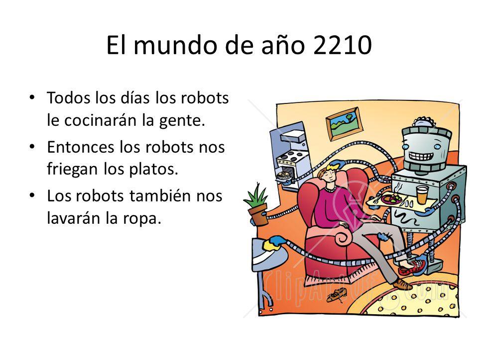 El mundo de año 2210 Todos los días los robots le cocinarán la gente.