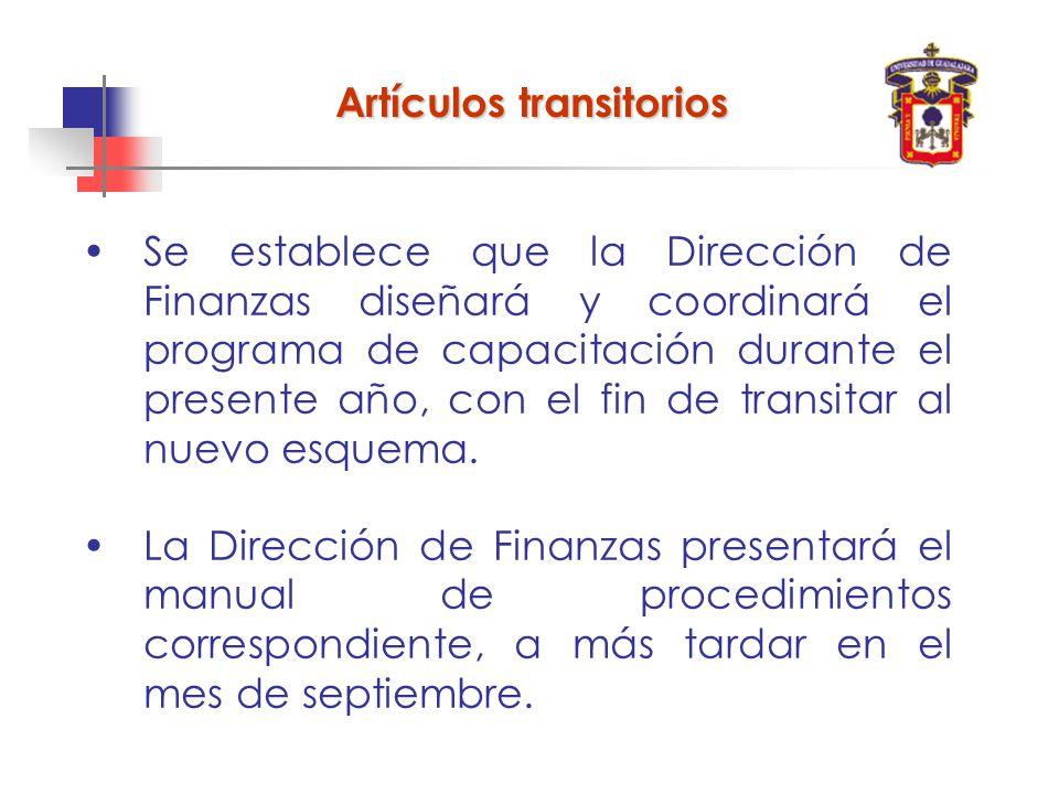 Se establece que la Dirección de Finanzas diseñará y coordinará el programa de capacitación durante el presente año, con el fin de transitar al nuevo esquema.