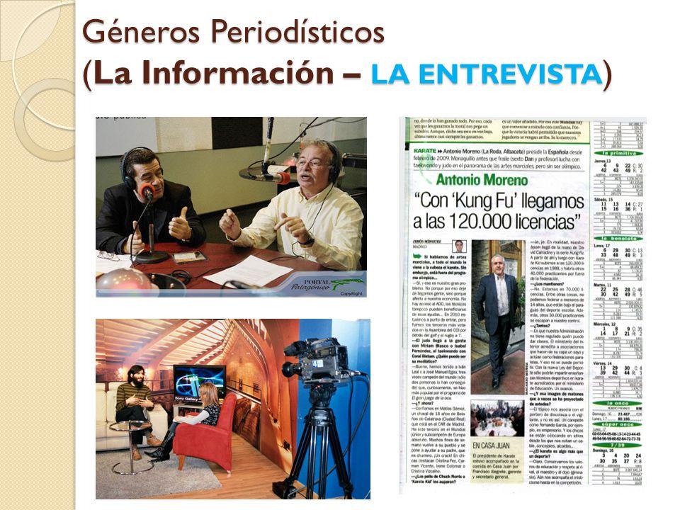 Géneros Periodísticos (La Información – LA ENTREVISTA )