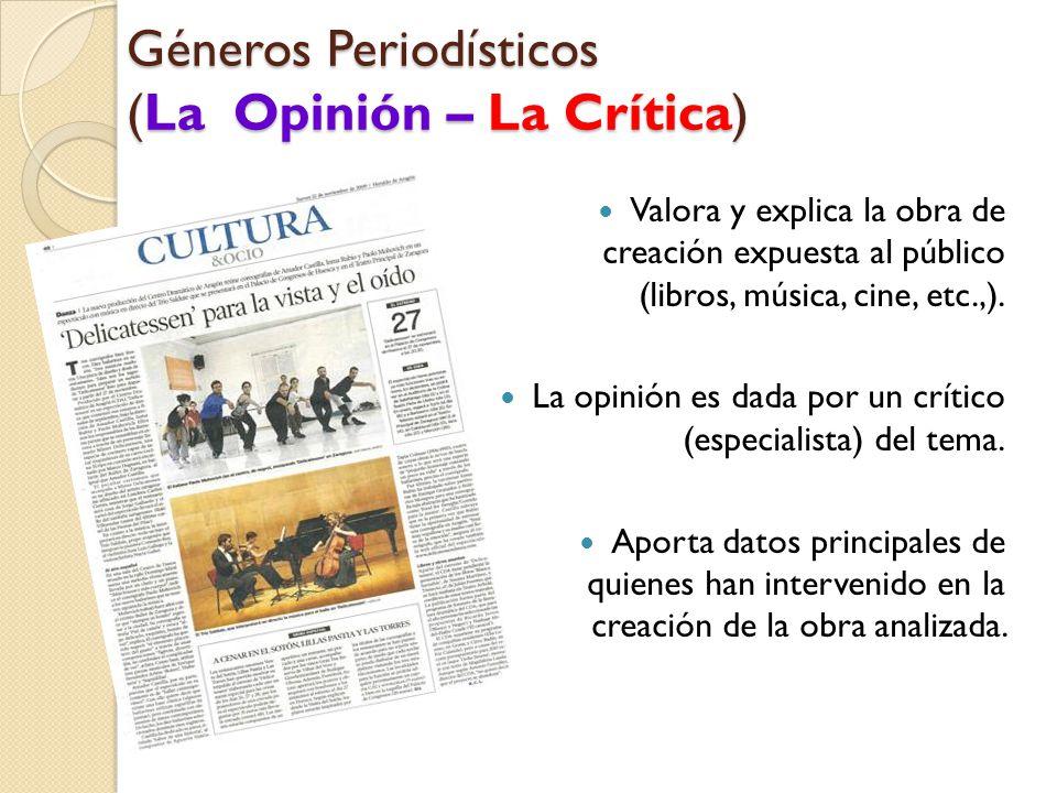 Géneros Periodísticos (La Opinión – La Crítica) Valora y explica la obra de creación expuesta al público (libros, música, cine, etc.,).