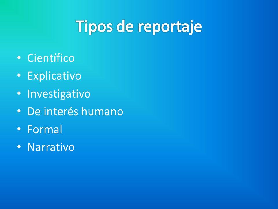 Científico Explicativo Investigativo De interés humano Formal Narrativo