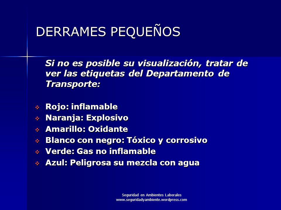 Seguridad en Ambientes Laborales www.seguridadyambiente.wordpress.com DERRAMES PEQUEÑOS Si no es posible su visualización, tratar de ver las etiquetas