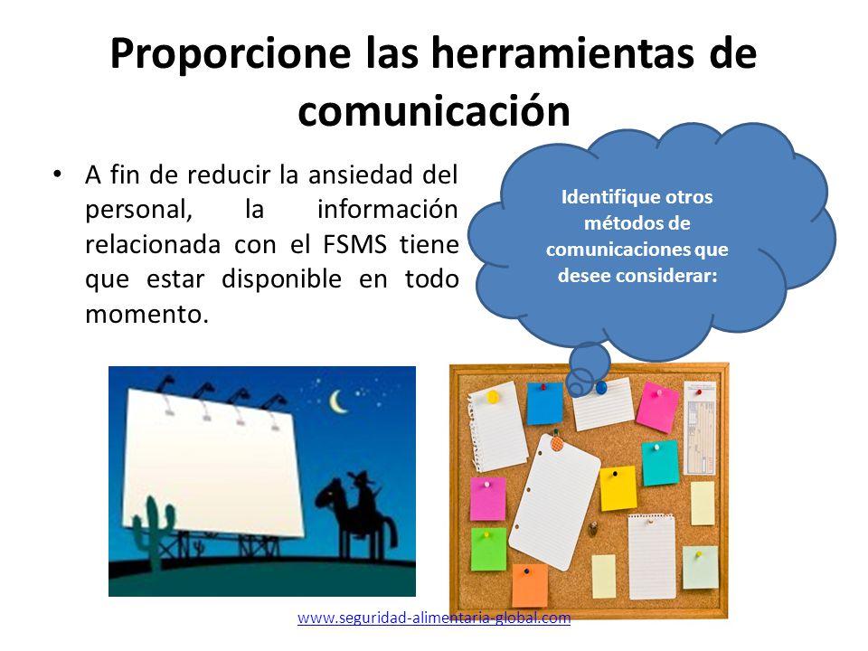 Proporcione las herramientas de comunicación A fin de reducir la ansiedad del personal, la información relacionada con el FSMS tiene que estar disponi