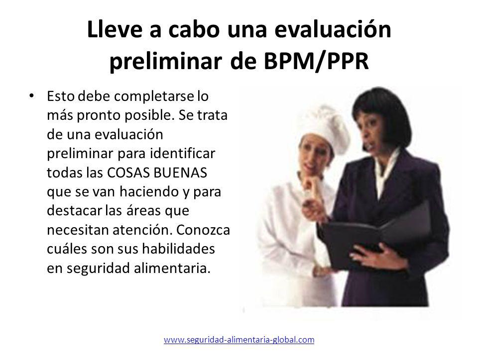 Lleve a cabo una evaluación preliminar de BPM/PPR Esto debe completarse lo más pronto posible. Se trata de una evaluación preliminar para identificar